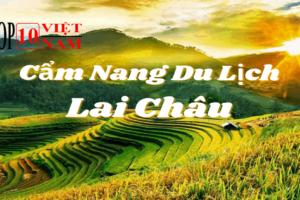 Top Những Địa Điểm Du Lịch Tiên Cảnh Lai Châu
