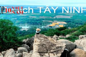 Top Những Địa Điểm Du Lịch Ở Tây Ninh